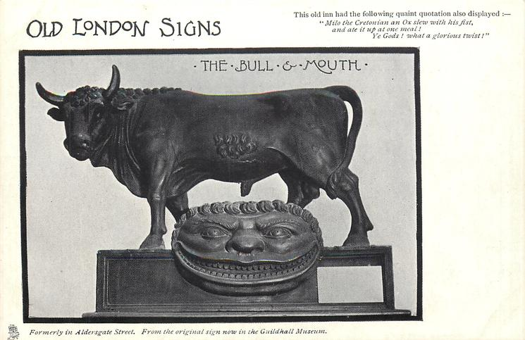 THE BULL & MOUTH  FORMERLY IN ALDERSGATE STREET.