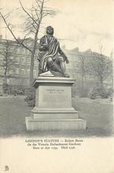ROBERT BURNS (IN THE VICTORIA EMBANKMENT GARDENS)  BORN AT AYR 1759.  DIED 1796