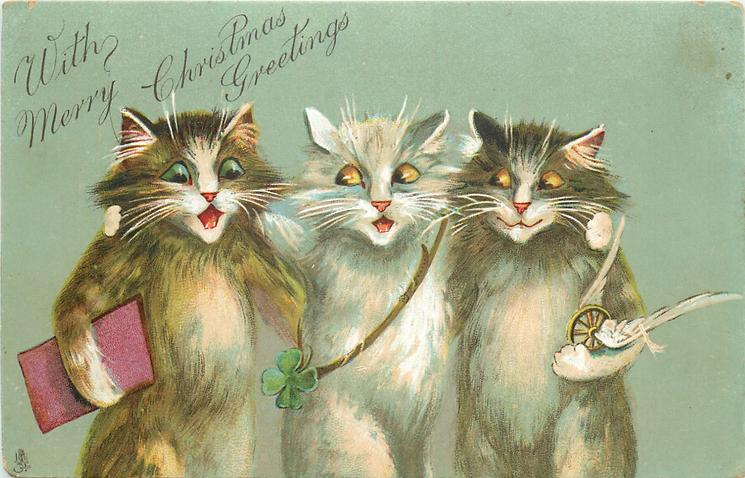 WITH MERRY CHRISTMAS GREETINGS  three cats with book, 4 leaf clover & winged wheel, green background