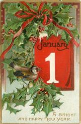 A BRIGHT AND HAPPY NEW YEAR, calendar center right, bird to left and holly above and below