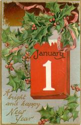 A BRIGHT AND HAPPY NEW YEAR,  calendar center right, holly above and below, no birds