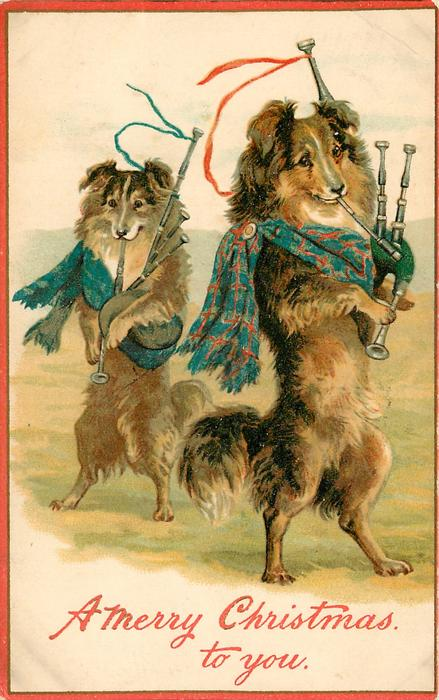 A MERRY CHRISTMAS TO YOU  two personalised collies playing bag-pipes