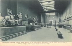 ELGIN ROOM.  FIGURES ON THE EAST PEDIMENT OF PARTHENON. IN THE CENTRE WAS THE BIRTH OF ATHENE; MODEL OF PARTHENON AFTER THE BOMBARDMENT OF 1687