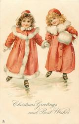 CHRISTMAS GREETINGS AND BEST WISHES  two girls skate in fur trimmed coats