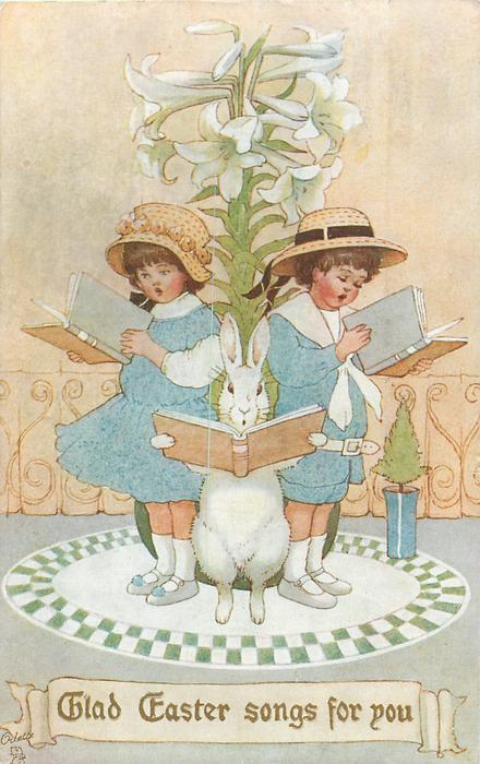 GLAD EASTER SONGS FOR YOU  two children & rabbit stand reading under lily