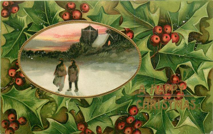 A HAPPY CHRISTMAS  inset of two figures walking left, church with light in window behind holly around