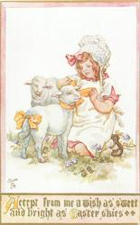 ACCEPT FROM ME A WISH AS SWEET AND BRIGHT AS EASTER SKIES  girl ties bow on lamb, another lamb observes