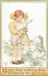 HAPPY THINGS ARE FLEETING THINGS SO HOLD THEM FAST THIS EASTER  girl carries large  rabbit, two others run away
