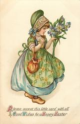 PLEASE ACCEPT THIS LITTLE CARD WITH ALL GOOD WISHES FOR A HAPPY EASTER  Dutch girl with irises