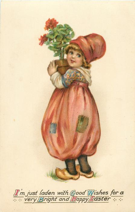 I'M JUST LADEN WITH GOOD WISHES FOR A VERY BRIGHT AND HAPPY EASTER  boy with pot of geraniums