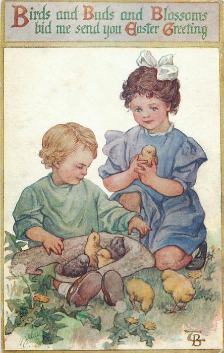 BIRDS AND BUDS AND BLOSSOMS BID ME SEND YOU EASTER GREETING  children with chicks