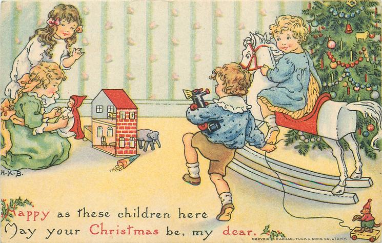 HAPPY AS THESE CHILDREN HERE MAY YOUR CHRISTMAS BE, MY DEAR