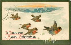 TO WISH YOU A HAPPY CHRISTMAS  snow scene,  five robins fly right