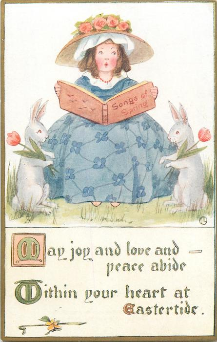 MAY JOY AND LOVE AND PEACE ABIDE WITHIN YOUR HEART AT EASTERTIDE  girl in blue sings between  personised rabbits