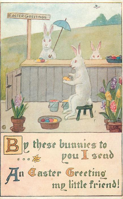 BY THESE BUNNIES TO YOU I SEND AN EASTER GREETING MY LITTLE FRIEND!  fantasy rabbit decorates EASTER eggs, two observe