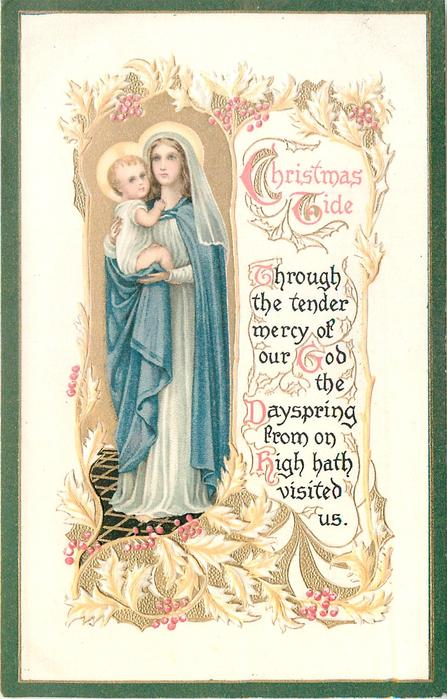 CHRISTMAS TIDE  THROUGH THE TENDER MERCY OF OUR GOD THE DAYSPRING FROM ON HIGH HATH VISITED US
