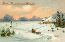 BEST CHRISTMAS WISHES  snow scene, person & child bring wood toward house, child drags sled, signpost left, house right