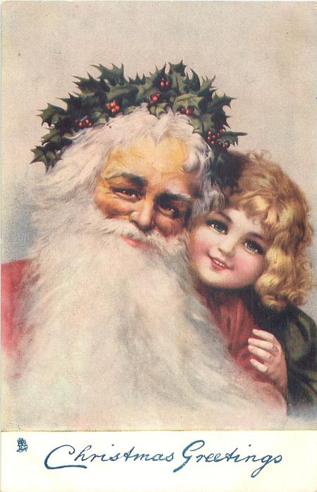 CHRISTMAS GREETINGS red-coated Santa with flowing beard & holly wreath on head, girl peers over his shoulder