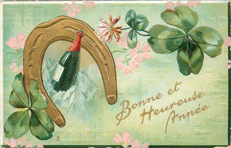 BONNE ET HEREUSE ANNEE 4 leaf clovers, gilt horseshoe, champagne bottle