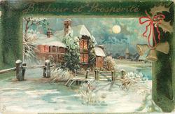 BONHEUR ET PROSPERITE  night snow scene, lighted house centre, bridge over stream & gate in front, single rail fence left