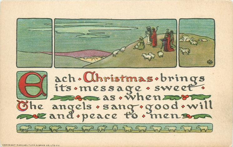 EACH CHRISTMAS BRINGS ITS MESSAGE SWEET AS WHEN THE ANGELS SANG GOOD WILL AND PEACE TO MEN  sheep & shepherds