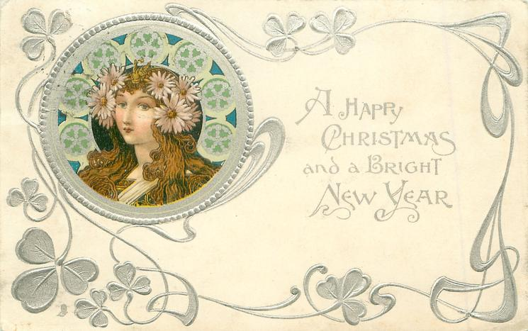 ***A HAPPY CHRISTMAS AND A BRIGHT NEW YEAR  head upper left, green or purple & silver decorations round head, yellow daisies in her hair, she faces front left