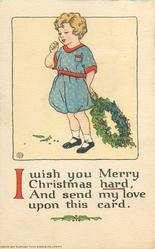 I WISH YOU MERRY CHRISTMAS HARD, AND SEND MY LOVE UPON THIS CARD