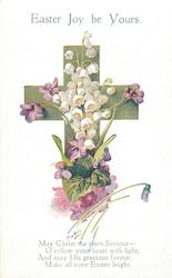 EASTER JOY BE YOURS  violets & lilies-of-the-valley on cross