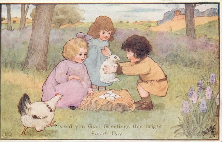 I SEND YOU GLAD GREETINGS THIS BRIGHT EASTER DAY  three children round nest of eggs, rabbit held above, hen rushes to rescue