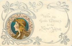 **WITH ALL GOOD WISHES FOR THE NEW YEAR  head lower left, blue or red decorations round head, head-piece with large ornament over ear, she looks & faces left