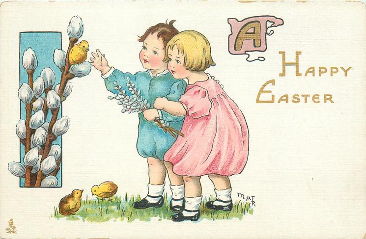 A HAPPY EASTER  boy & girl pick pussy-willow, 3 chicks