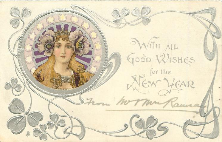 WITH ALL GOOD WISHES FOR THE NEW YEAR  head upper left, white stars around head, large flowers over each ear, she faces front