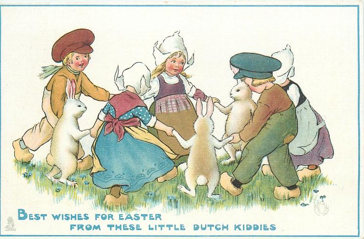 BEST WISHES FOR EASTER FROM THESE LITTLE DUTCH KIDDIES