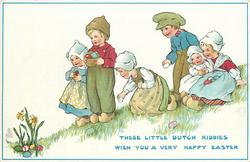 THESE LITTLE DUTCH KIDDIES WISH YOU A VERY HAPPY EASTER