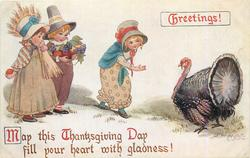 GREETINGS! MAY THIS THANKSGIVING DAY FILL YOUR HEART WITH GLADNESS!