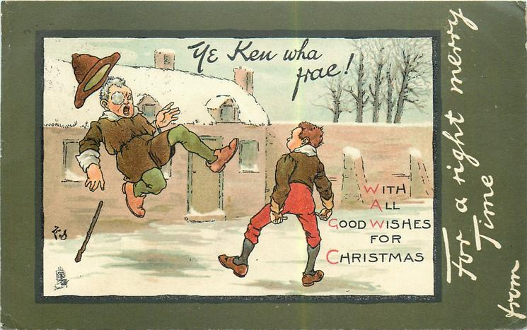 FOR A RIGHT MERRY TIME, WITH ALL GOOD WISHES FOR CHRISTMAS, YE KEN WHA FRAE!  man snowballed