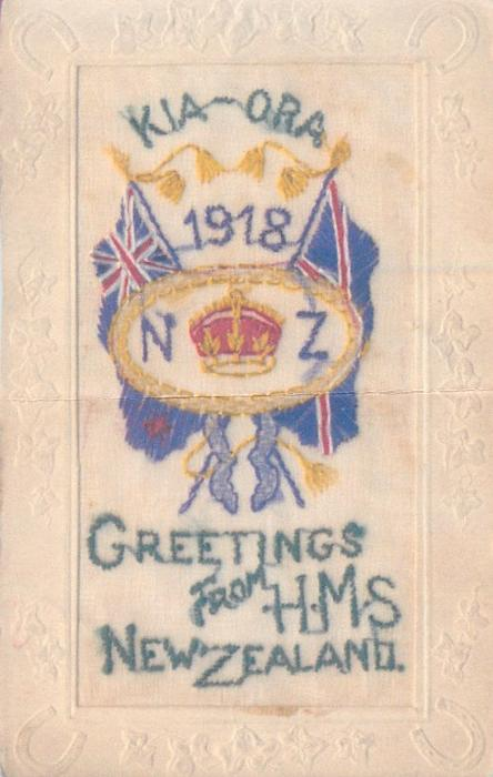 GREETINGS FROM H.M.S. NEW ZEALAND  in set crown between N & Z, 1918 above and KIA-ORA at top