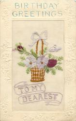 BIRTHDAY GREETINGS  silk TO MY DEAREST wicker basket of flowers with bow on handle
