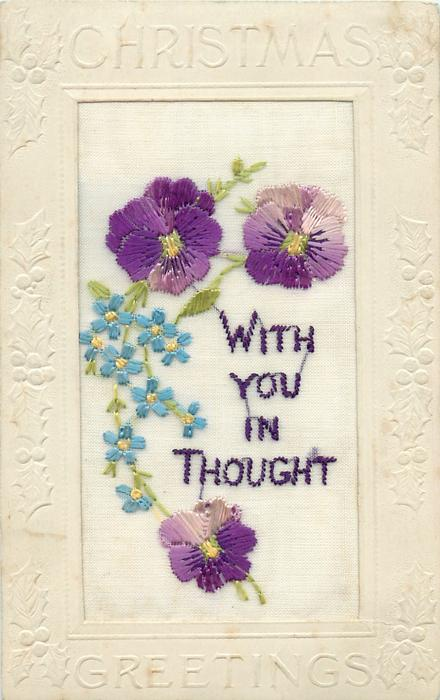 CHRISTMAS GREETINGS  silk WITH YOU IN THOUGHT two dark purple pansies above, one below, forget-me-nots in middle