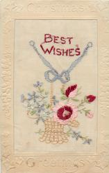 CHRISTMAS GREETINGS  silk BEST WISHES above wicker basket with blue ribbon on handle, one rose three buds & forget-me-nots