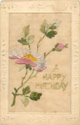 A HAPPY BIRTHDAY  in green, pink/white flower with yellow middle left, pink bud right