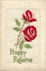 HAPPY RETURNS  in green, two pink/red roses above, three stalks