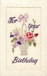 FOR YOUR BIRTHDAY  in purple, white wicker basket hang on purple bow, rose & bud right, violets left
