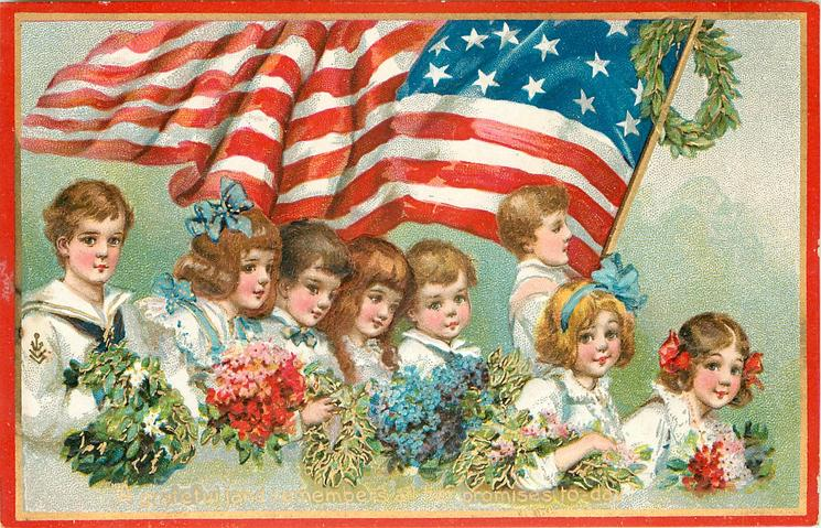 A GRATEFUL LAND REMEMBERS ALL HER PROMISES TODAY'  eight children & flag