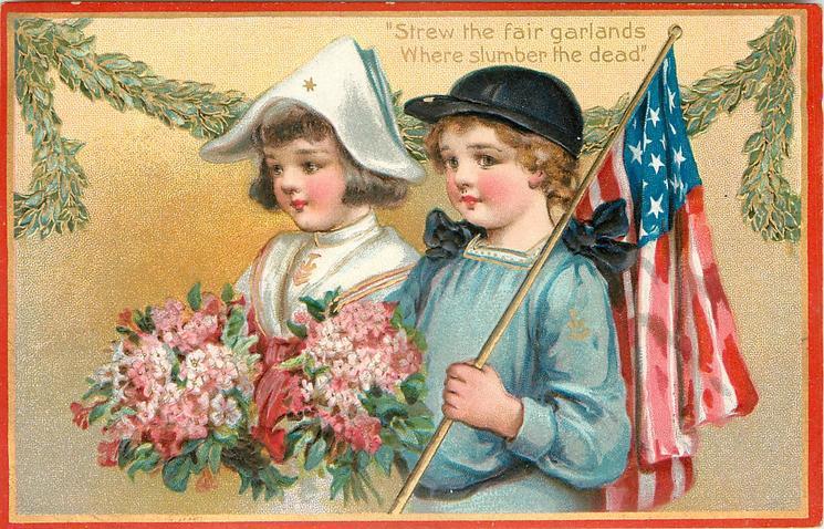 STREW THE FAIR GARLANDS WHERE SLUMBER THE DEAD'  two children carry flowers, flag