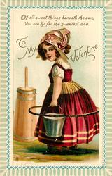 TO MY VALENTINE, Dutch girl carries milk pail