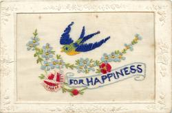 FOR HAPPINESS  in blue, blue/green/yellow bird above, blue forget-me-nots, pink/red rose & red bud