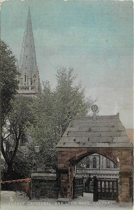 LLANDAFF CATHEDRAL AND LYCH GATE