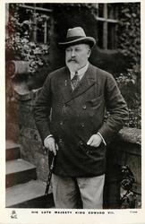 HIS LATE MAJESTY KING EDWARD VII