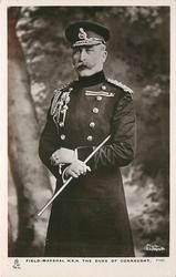 FIELD MARSHAL H.R.H. THE DUKE OF CONNAUGHT